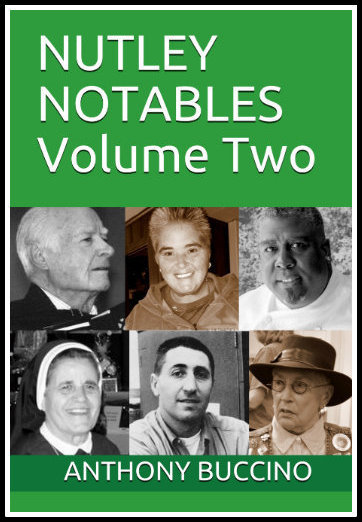 Nutley Notables:  Volume Two - by Anthony Buccino